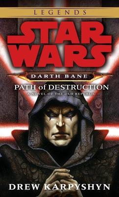 Path of Destruction: A Novel of the Old Republic - Karpyshyn, Drew