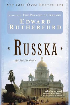 Russka: The Novel of Russia - Rutherfurd, Edward