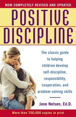 Positive Discipline - Nelsen, Jane, Ed.D., M.F.C.C.