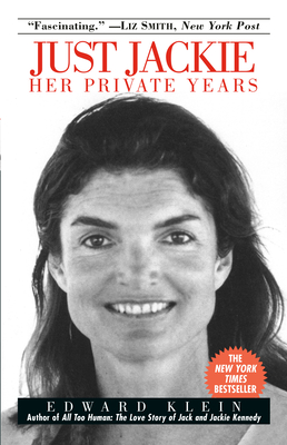 Just Jackie: Her Private Years - Klein, Edward
