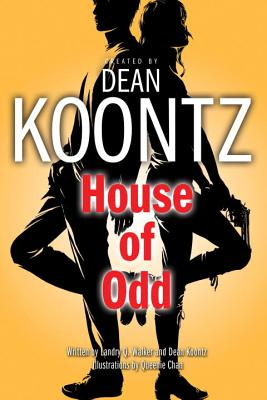 House of Odd - Koontz, Dean R, and Walker, Landry Q