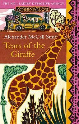 Tears of the Giraffe - McCall Smith, Alexander