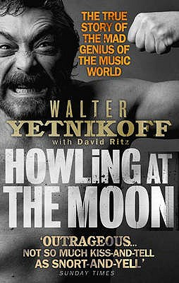 Howling at the Moon - Yetnikoff, Walter, and Ritz, David (Contributions by)
