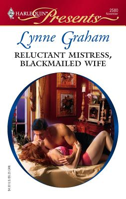 Reluctant Mistress, Blackmailed Wife - Graham, Lynne
