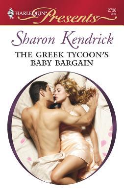 The Greek Tycoon's Baby Bargain: The Greek Billionaire's Brides - Kendrick, Sharon