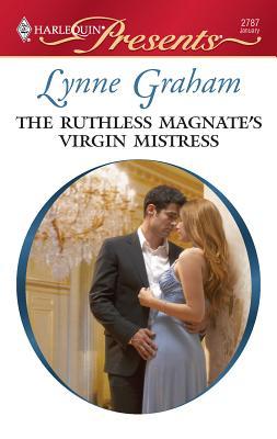 The Ruthless Magnate's Virgin Mistress - Graham, Lynne