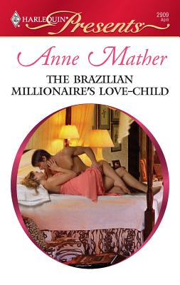 The Brazilian Millionaire's Love-Child - Mather, Anne