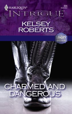 Charmed and Dangerous - Roberts, Kelsey