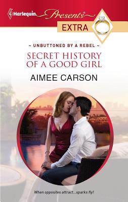 Secret History of a Good Girl - Carson, Aimee