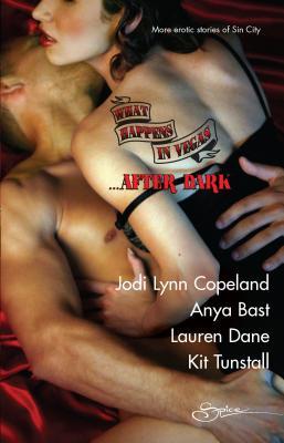 What Happens in Vegas... After Dark: Not for Revenge/The Promise/Sensual Magic/Divine Desires - Copeland, Jodi Lynn, and Bast, Anya, and Dane, Lauren