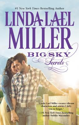 Big Sky Secrets - Miller, Linda Lael
