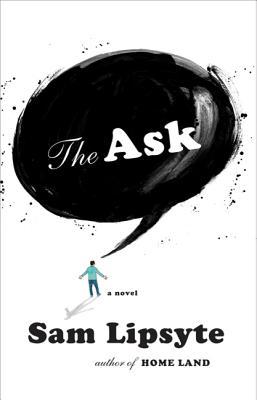 The Ask - Lipsyte, Sam