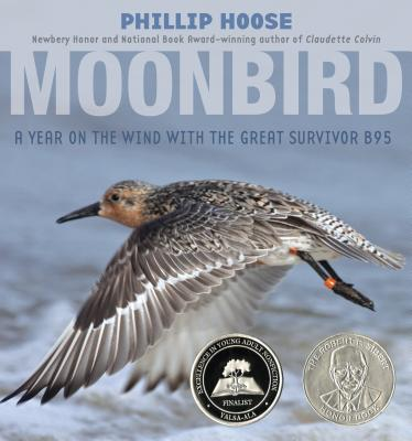 Moonbird: A Year on the Wind with the Great Survivor B95 - Hoose, Phillip
