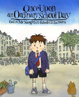 Once Upon an Ordinary School Day - McNaughton, Colin