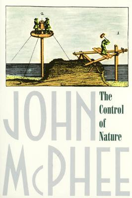 The Control of Nature - McPhee, John