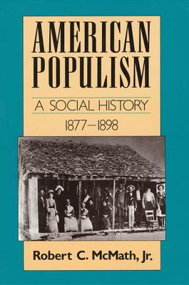 American Populism: A Social History 1877-1898 - McMath, Robert, and Foner, Eric (Editor)