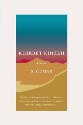 Khirbet Khizeh - Yizhar, S, and De Lange, Nicholas (Translated by), and Dweck, Yaacob (Translated by)