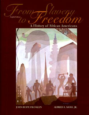 From Slavery to Freedom: A History of African Americans - Franklin, John Hope, and Moss, Alfred A