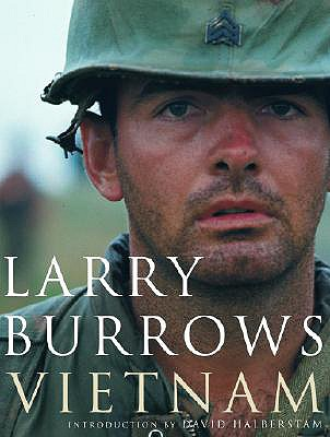 Larry Burrows: Vietnam - Burrows, Larry, and Halberstam, David (Introduction by)