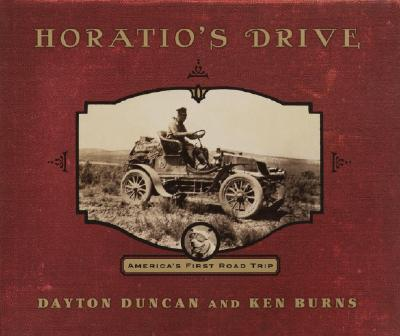Horatio's Drive: America's First Road Trip - Duncan, Dayton, and Piercy, Marge, Professor, and Burns, Ken