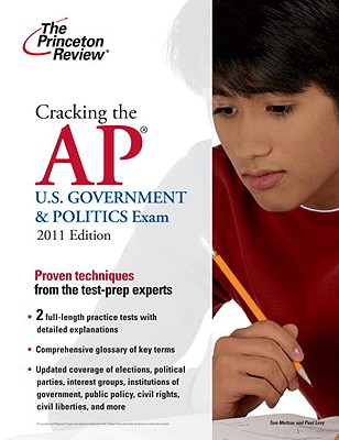 Cracking the AP U.S. Government & Politics Exam - Princeton Review, and Meltzer, Tom