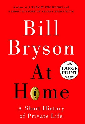 At Home: A Short History of Private Life - Bryson, Bill