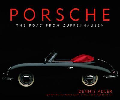 Porsche: The Road from Zuffenhausen - Adler, Dennis