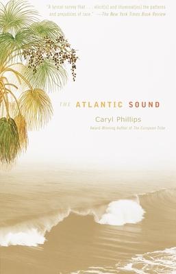 The Atlantic Sound - Phillips, Caryl