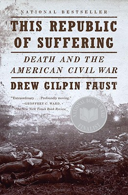This Republic of Suffering: Death and the American Civil War - Faust, Drew Gilpin, Professor