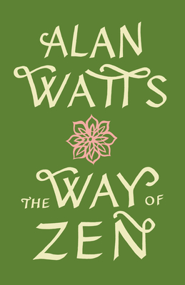 The Way of Zen - Watts, Alan W