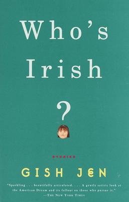 Who's Irish?: Stories - Jen, Gish, and Gish, Jen