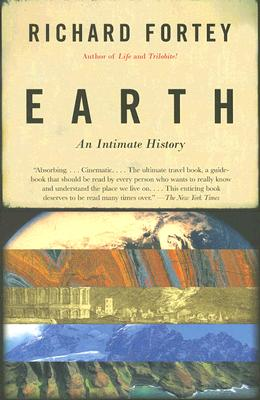 Earth: An Intimate History - Fortey, Richard