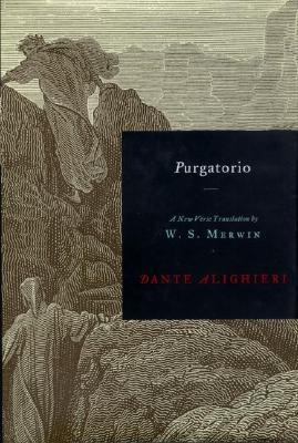 Purgatorio: A New Verse Translation - Alighieri, Dante, and Merwin, W S (Translated by)