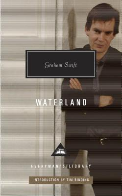 Waterland - Swift, Graham, and Binding, Tim (Introduction by)