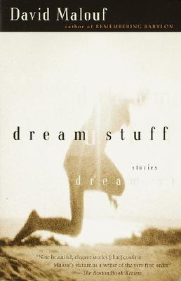 Dream Stuff: Stories - Malouf, David