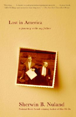 Lost in America: A Journey with My Father - Nuland, Sherwin B