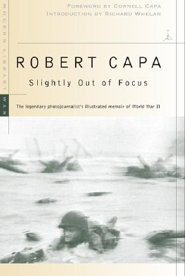 Slightly Out of Focus - Capa, Robert, and Capa, Cornell (Foreword by), and Whelan, Richard (Introduction by)