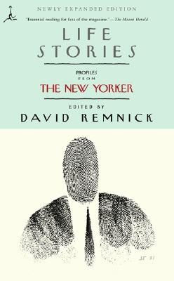 Life Stories: Profiles from the New Yorker - Remnick, David (Editor)