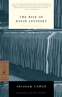 The Rise of David Levinsky - Cahan, Abraham, and Lipsky, Seth (Introduction by)