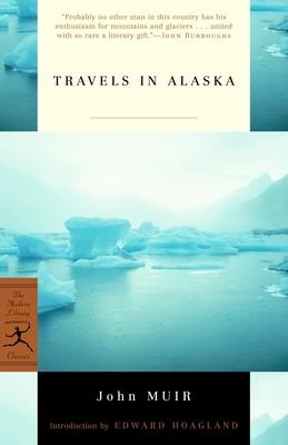 Travels in Alaska - Muir, John, and Hoagland, Edward (Introduction by)