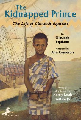 The Kidnapped Prince: The Life of Olaudah Equiano - Equiano, Olaudiah, and Cameron, Ann
