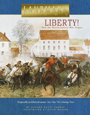 Liberty!: How the Revolutionary War Began - Penner, Lucille Recht