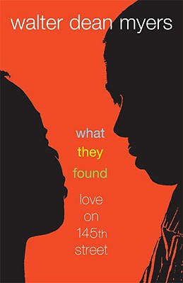 What They Found: Love on 145th Street - Myers, Walter Dean
