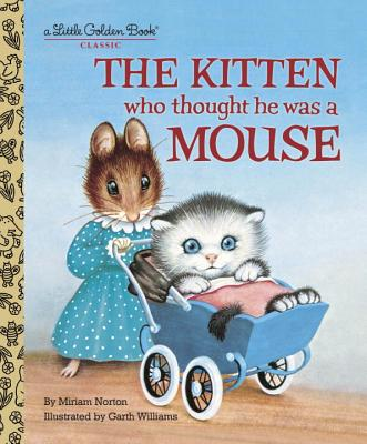 The Kitten Who Thought He Was a Mouse - Norton, Miriam