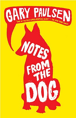 Notes from the Dog - Paulsen, Gary