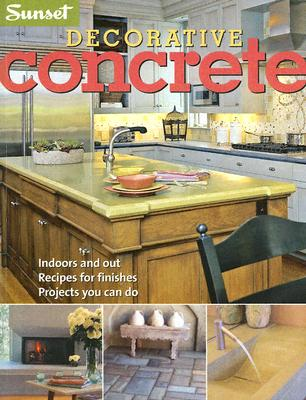 Sunset Decorative Concrete - Huber, Jeanne, and Sunset Books