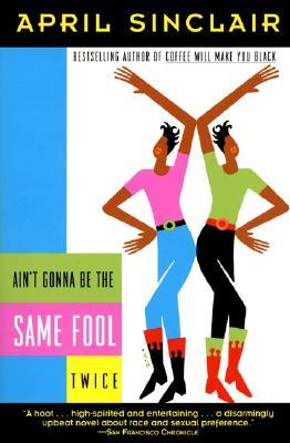 Ain't Gonna Be Same Fool - Sinclair, April