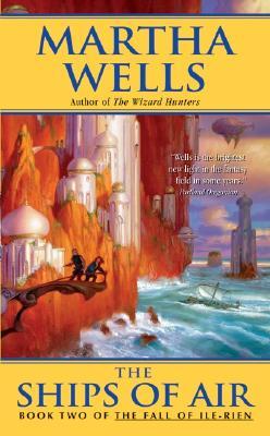 The Ships of Air - Wells, Martha
