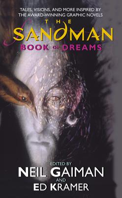 The Sandman: Book of Dreams - Gaiman, Neil (Editor), and Kramer, Ed (Editor)