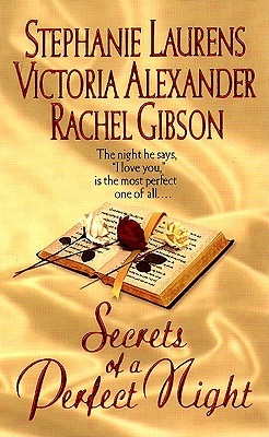 Secrets of a Perfect Night - Laurens, Stephanie, and Alexander, Victoria, and Gibson, Rachel